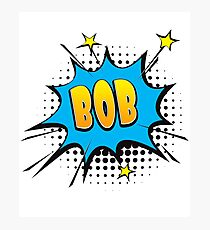 Comic book speech bubble font first name Bob Photographic Print