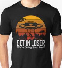 Get in Loser We're Doing Butt Stuff T-Shirt Slim Fit T-Shirt