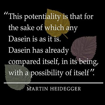 Martin Heidegger // Dasein Quote de DesignedByOli