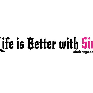 Life is Better with Sin (pink) by SinDeeNYC
