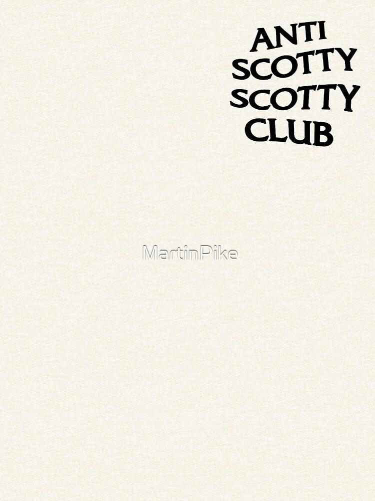 ANTI SCOTTY SCOTTY CLUB. by MartinPike