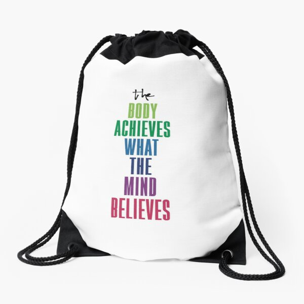 The Body Achieves What The Mind Believes Health Encouragement Wellness Motivational Message Drawstring Bag