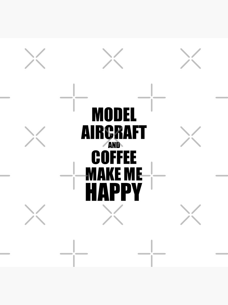 Model Aircraft And Coffee Make Me Happy Funny Gift Idea For Hobby Lover von FunnyGiftIdeas