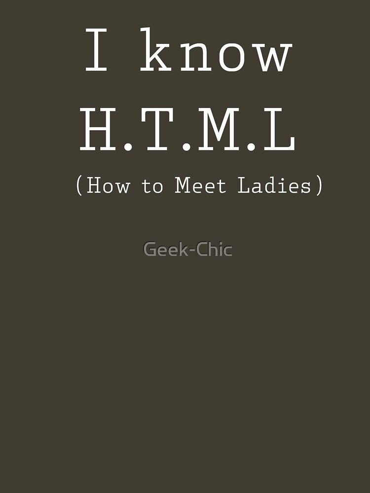 I Know HTML by Geek-Chic