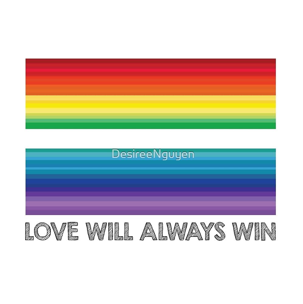 LOVE WILL ALWAYS WIN - EQUALITY by DesireeNguyen