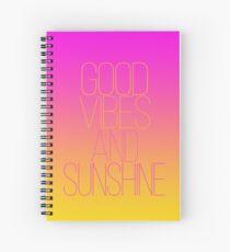 Good Vibes and Sunshine Spiral Notebook