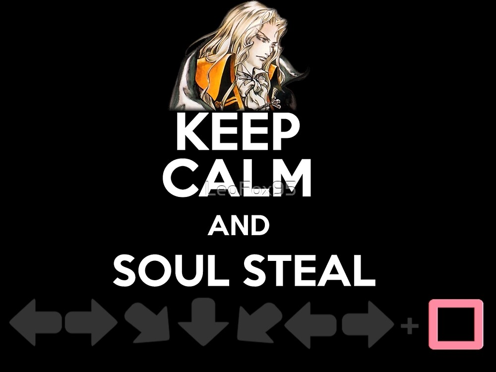 KEEP CALM AND SOUL STEAL by LeoFox95