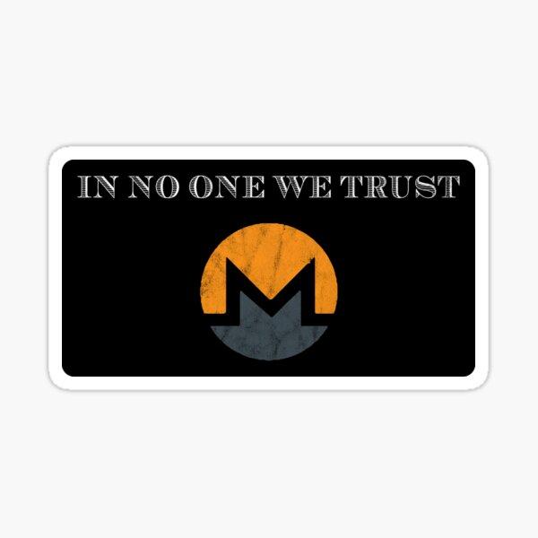 In No One We Trust Monero Logo Trustless Anonymous XMR Sticker