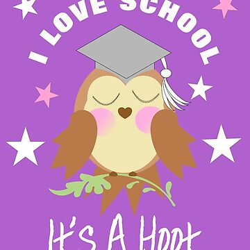 I Love School It's A Hoot Funny Owl Graphic by Artification