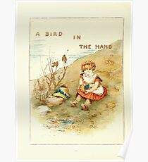 Old Proverbs with New Pictures Lizzie Laweson and Clara Mateaux 1881 0024 A Bird in the Hand Poster