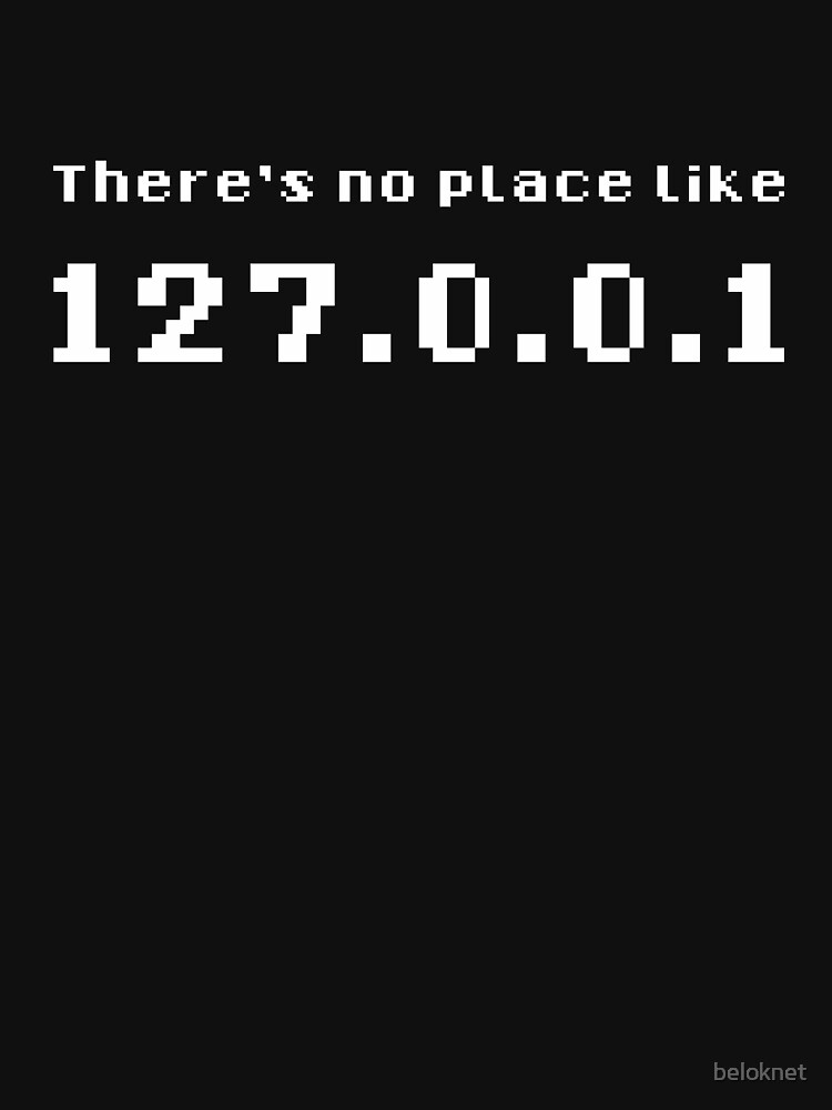 There's no place like 127.0.0.1 by beloknet