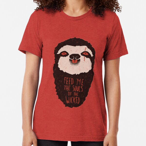 Feed Me The Souls of the Wicked Sloth T-Shirt Tri-blend T-Shirt