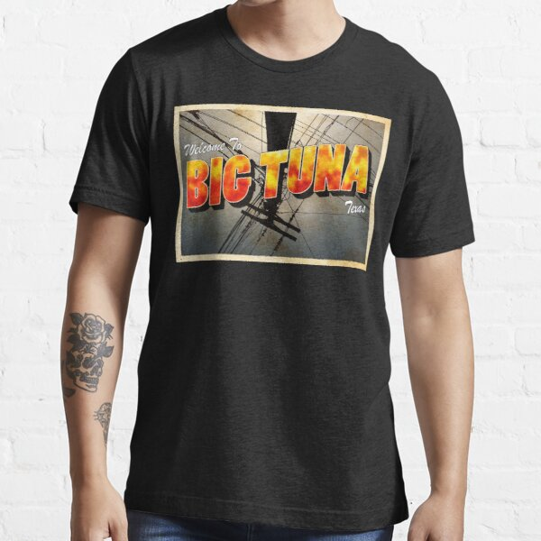 Welcome To Big Tunas, Texas - Wild At Heart - David Lynch Essential T-Shirt