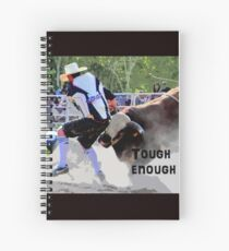 TOUGH ENOUGH Spiral Notebook