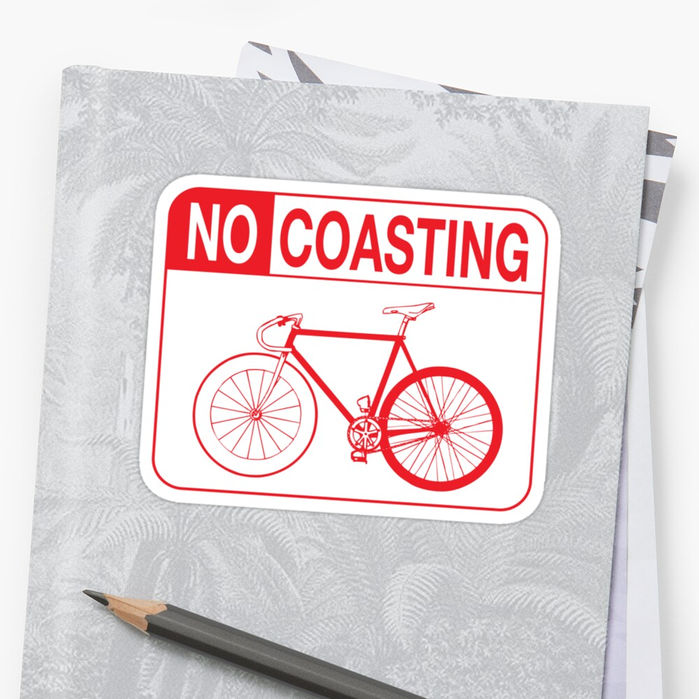 No Coasting by Ipedal