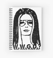 W.W.G.D.?: WHAT WOULD GLORIA DO? Spiral Notebook