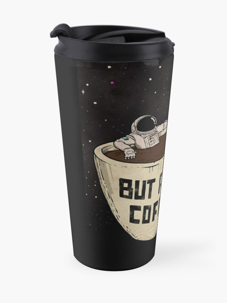 Alternate view of But First Coffee Travel Mug