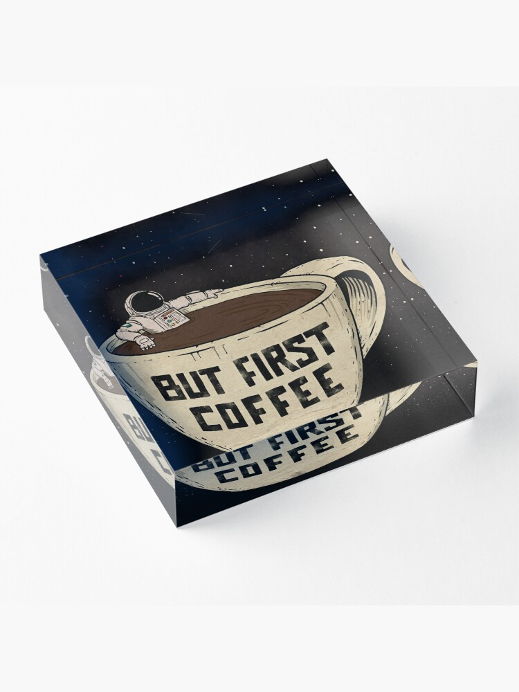 Alternate view of But First Coffee Acrylic Block