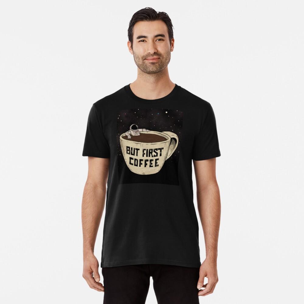 But First Coffee Premium T-Shirt