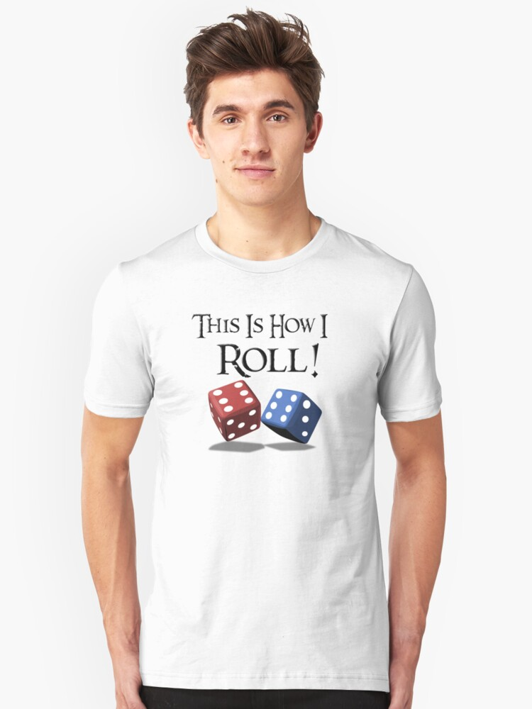 This is How I Roll! Unisex T-Shirt Front
