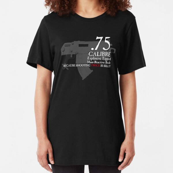 Because Shooting Twice is Silly Slim Fit T-Shirt