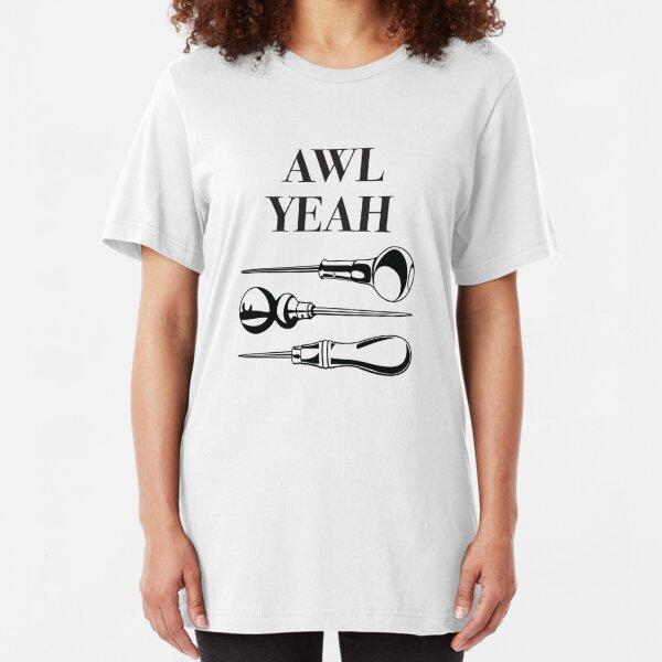 Awl Yeah Slim Fit T-Shirt