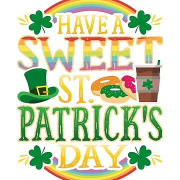 Have a Sweet Saint Patrick's Day by 4Craig