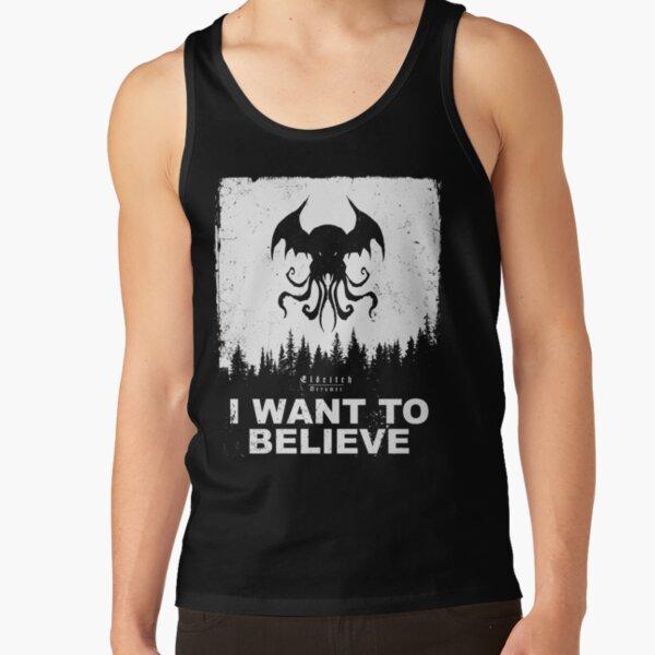 I want to believe in Cthulhu - Eldritch Dreamer - Lovecraftian mythos wear Tank Top