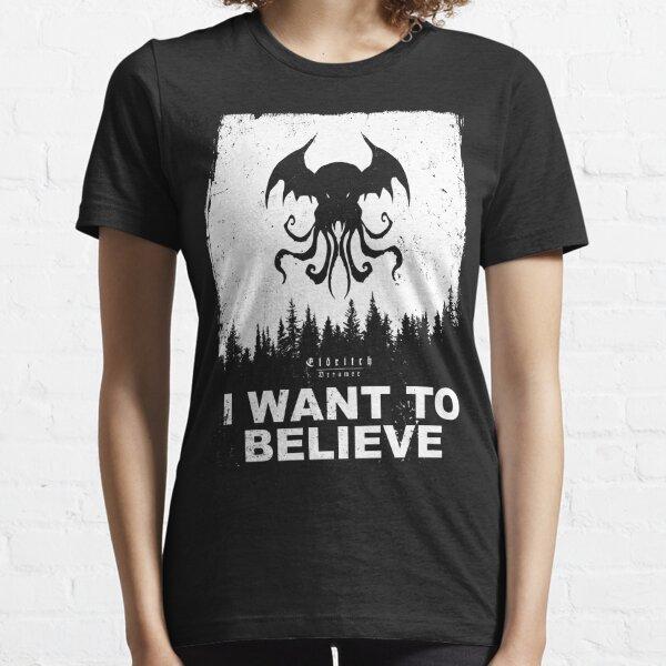 I want to believe in Cthulhu - Eldritch Dreamer - Lovecraftian mythos wear Essential T-Shirt