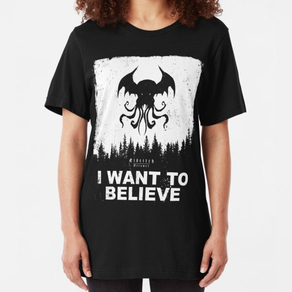 I want to believe in Cthulhu - Eldritch Dreamer - Lovecraftian mythos wear Slim Fit T-Shirt
