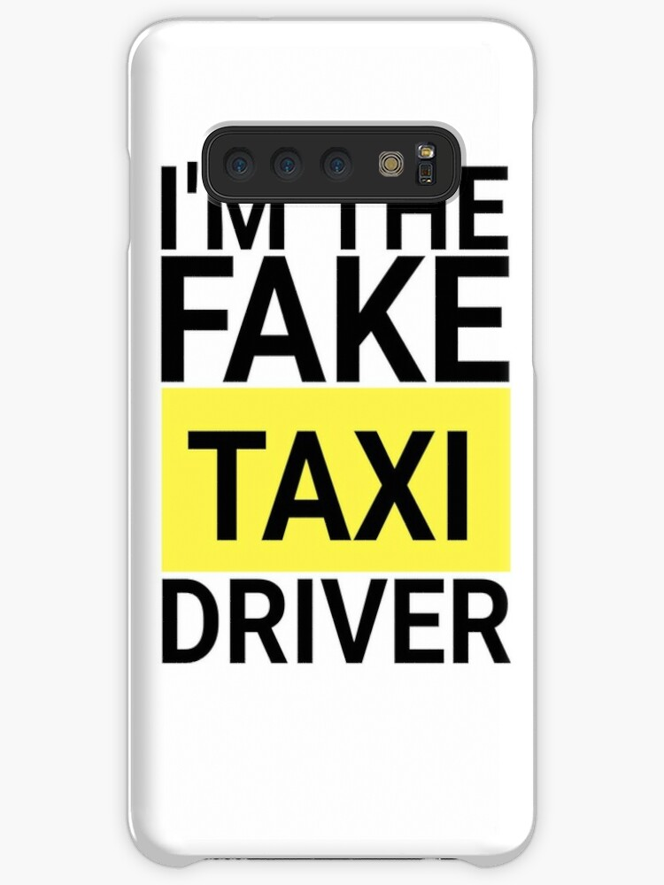 'I'm The Fake Taxi Driver' Case/Skin for Samsung Galaxy by shirtoftheday