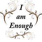 Copy of I am enough by JuliaKHarwood