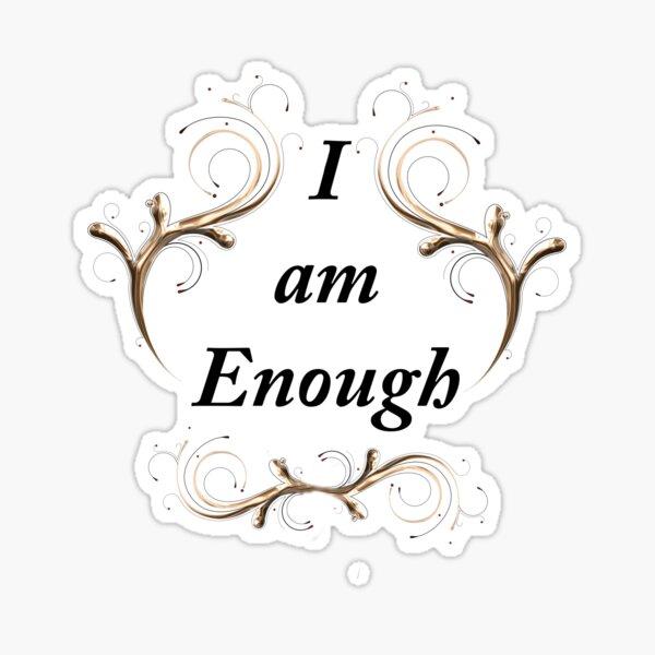 Copy of I am enough Sticker