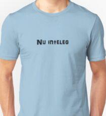 Nu inteleg Unisex T-Shirt