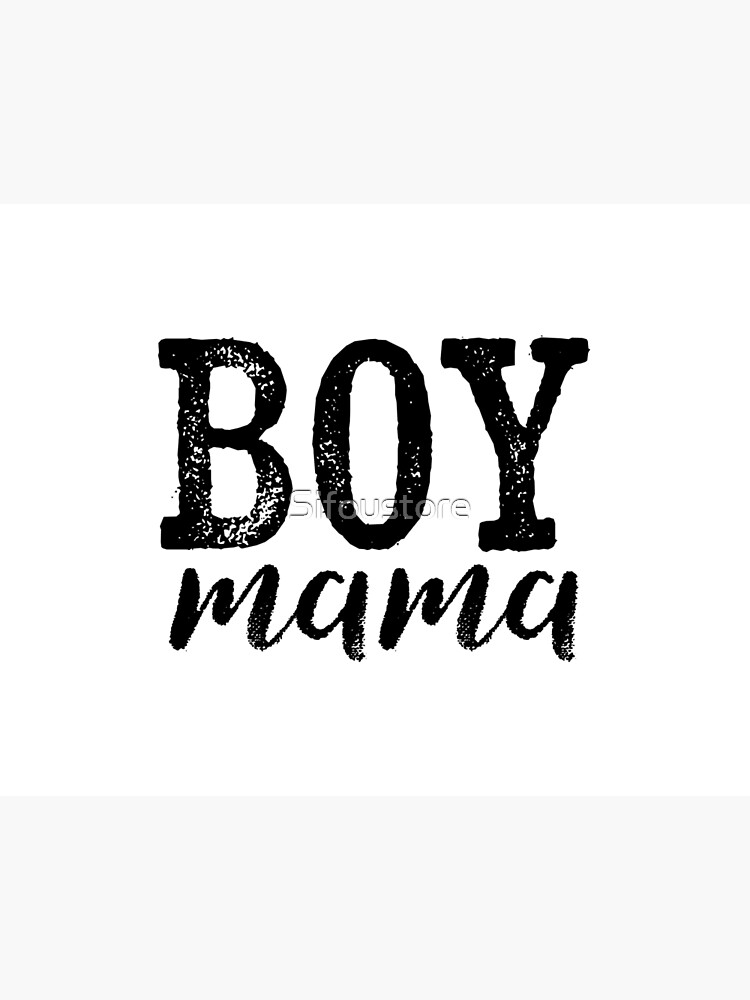 Boy Mama Mom Of Boys Mother S Day Gift Art Board Print By Sifoustore Redbubble