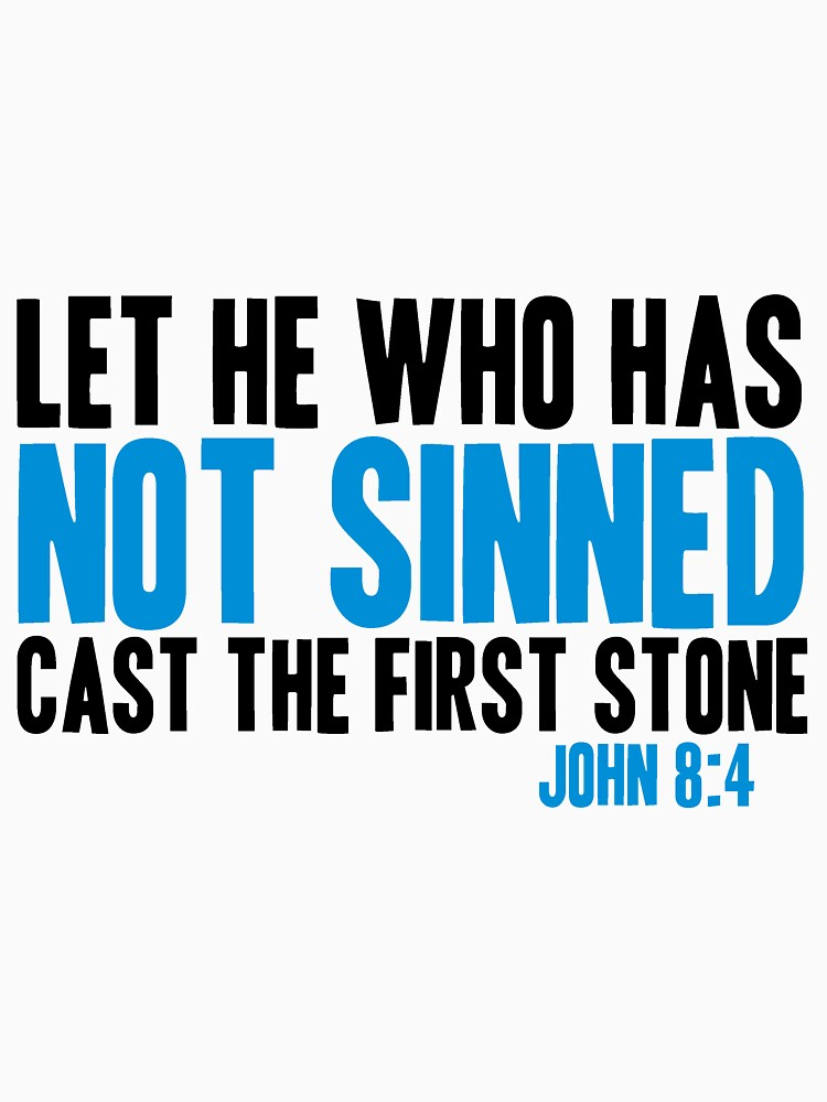 Let He Who Has Not Sinned Cast the First Stone by parable