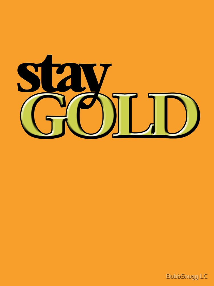 Stay gold by Boogiemonst