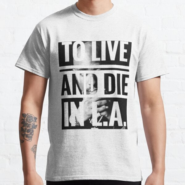 2pac Live And Die L.A. Classic T-Shirt
