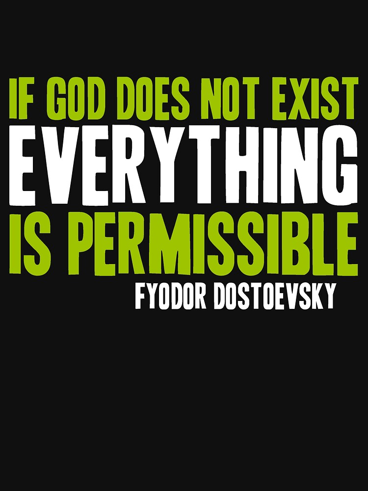 If God Does Not Exist Everything is Permissible by parable