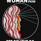Woman with Vision: See Believe Do by JoannieKayaks