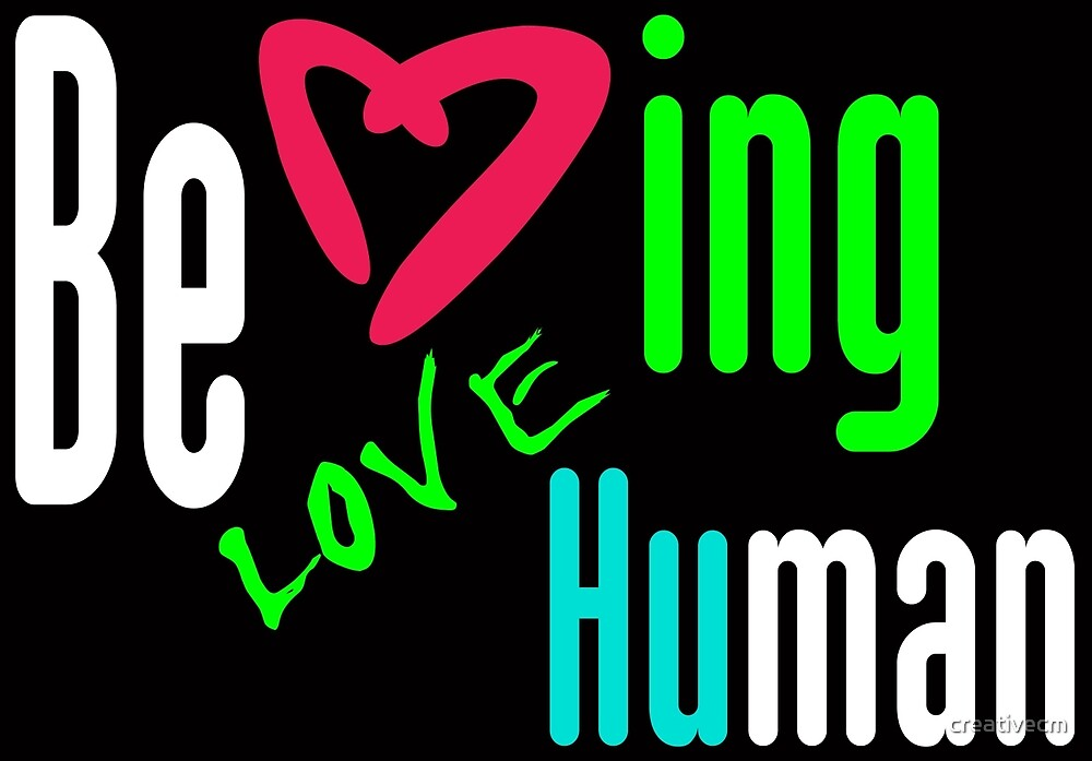 being human in love by creativecm