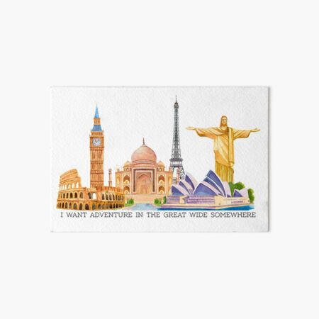 I want adventure in the great wide somewhere (wonders) Art Board Print