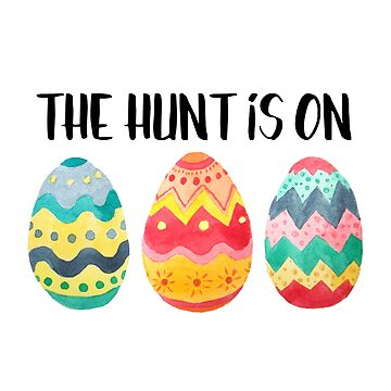 The Hunt is On | Easter Egg Art by PraiseQuotes