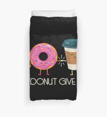 Niemals Aufgeben Donut  Bettbezug