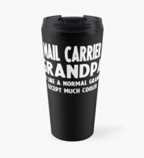 Gifts For Mail Carrier's Grandpa Travel Mug