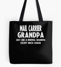 Gifts For Mail Carrier's Grandpa Tote Bag