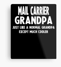 Gifts For Mail Carrier's Grandpa Metal Print
