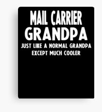 Gifts For Mail Carrier's Grandpa Canvas Print