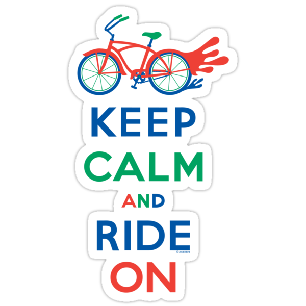 Keep Calm and Ride On - cruiser - primary colors by Andi Bird
