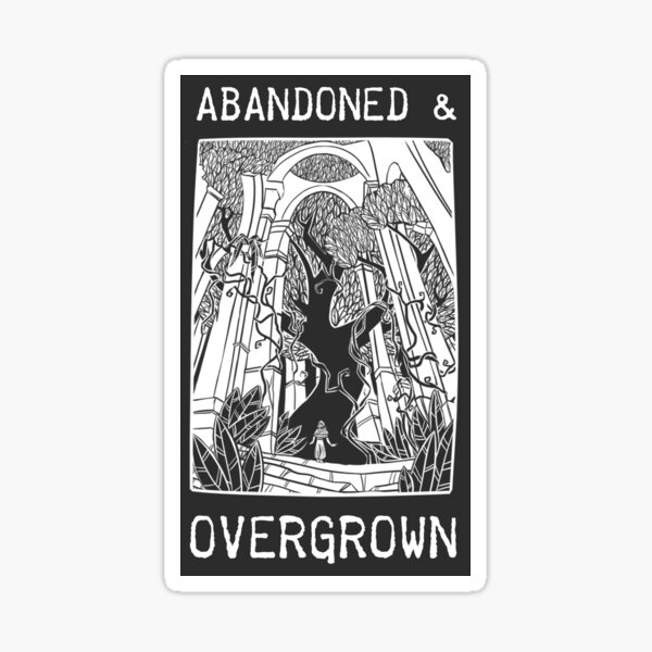 Abandoned and Overgrown - Art Card Sticker